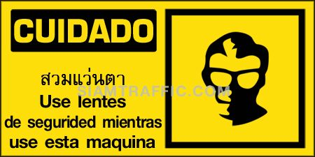 Safety Sign A72 size 30 x 60 cm. Cuidado : Use lentes de segurided mientras use esta maquina