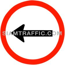 "Traffic Regulatory Signs : ""Left Traffic Only"" Drivers of vehicles must drive to the left only."