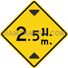 "2-32/1 A Warning Sign ""Height Restriction"" – The sign indicates that the way head has low top, with maximum height indicated in ""meter"" on the sign. Vehicles, which do not exceed the maximum height displayed, can pass through with caution and slow speed."